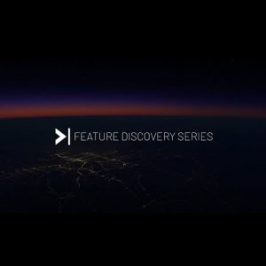 Feature Discovery Series - Episode 1 Preview