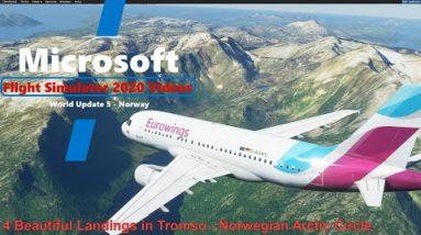 MS Flight Simulator 2020 4 Beautiful Landings in Tromso - World Update 5 Norwegian Arctic Circle -