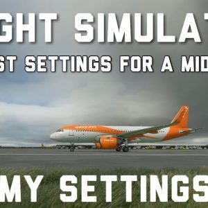 Microsoft  Flight Simulator | BEST Settings For Awesome Graphics On A Mid-Range PC