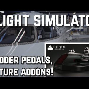 The Future Of Microsoft Flight Simulator | Updates, Honeycomb Rudder Pedals and Addons!