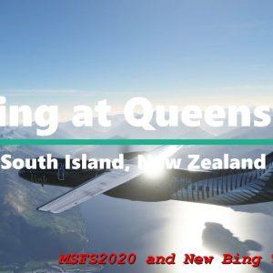 Microsoft Flight Simulator 2020 - Queenstown New Zealand - New Bing Map Textures for New Zealand