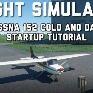 Cessna 152 Cold Complete Start Up Tutorial   Microsoft  Flight Simulator