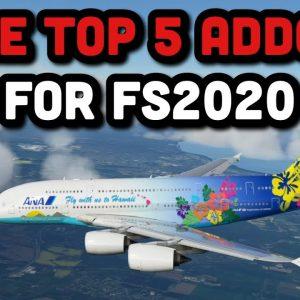 TOP 5 ADDONS For Microsoft Flight Simulator | Improve YOUR FS2020