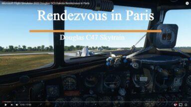 Microsoft Flight Simulator 2020 Douglas DC3 Dakota Rendezvous in Paris