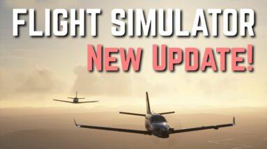 Microsoft Flight Simulator UPDATE   World, Bug Fixes, VR & More!