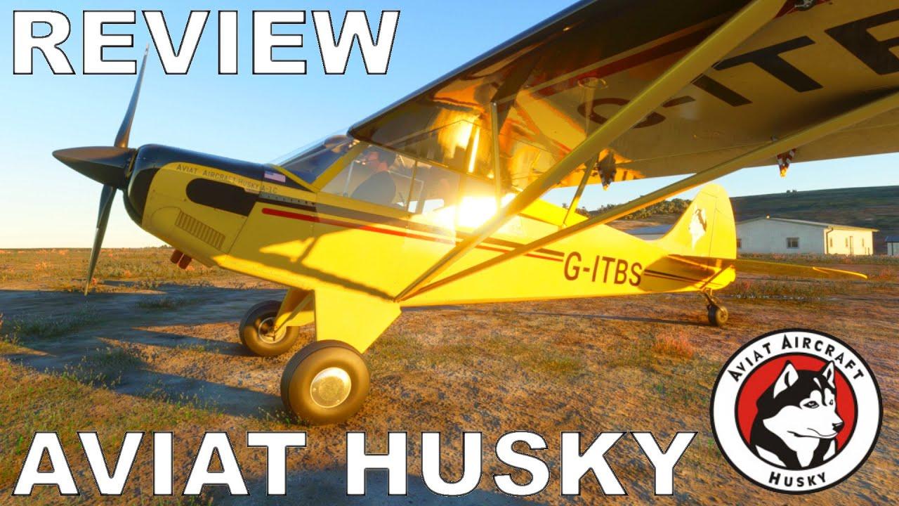 Aviat Husky A-1C Asobo | Review Flight | Microsoft Flight ...