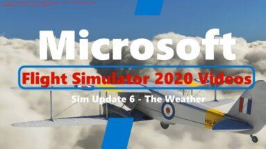 Microsoft Flight Simulator 2020 Simulator Update 6 - The Weather